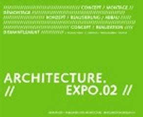 ARCHITECTURE EXPO 02 A SHOWCASE OF EVENT AND LANDSCAPE ARCHITECTURE FROM THE CREATIVE CHAOS.......