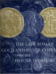 THE LATE ROMAN GOLD AND SILVER COINS FROM THE HOXNE TREASURE