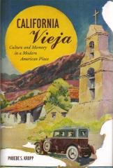 CALIFORNIA VIEJA : CULTURE AND MEMORY IN A MODERN AMERICAN PLACE
