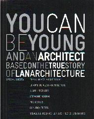 YOU CAN BE YOUNG & AN ARCHITECT