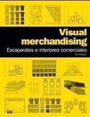 "VISUAL MERCHANDISING. ""ESCAPARATES E INTERIORES COMERCIALES"""