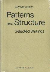 "PATTERNS AND STRUCTURE ""SELECTED WRITINGS 1973-2008"""