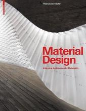 "MATERIAL DESIGN ""INFORMING ARCHITECTURE BY MATERIALITY"""