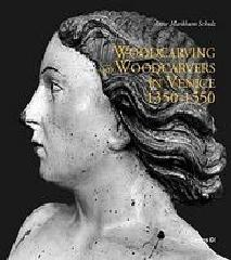WOODCARVING AND WOODCARVERS IN VENICE 1350-1550