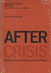 AFTER CRISIS: CONTEMPORARY ARCHITECTURAL CONDITIONS