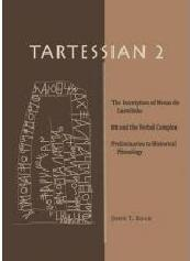 "TARTESSIAN 2 ""THE INSCRIPTION OF MESAS DO CASTELINHO RO AND THE VERBAL COMPLEX"""
