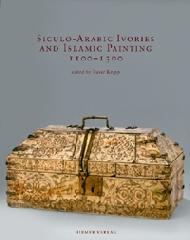 SICILO-ARABIC IVORIES AND ISLAMIC PAINTING 1100-1300