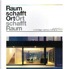 "RAUM SCHAFFT ORT  ORT SCHAFFT RAUM ""SPACE CREATES PLACE   PLACE CREATES SPACE"""