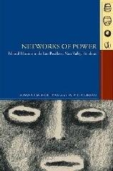 "NETWORKS OF POWER ""POLITICAL RELATIONS IN THE LATE POST-CLASSIC NACO VALLEY, HONDUR"""