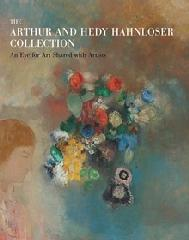 "THE ARTHUR AND HEDY HAHNLOSER COLLECTION ""AN EYE FOR ART SHARED WITH ARTISTS"""