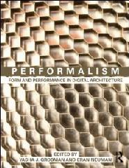 "PERFORMALISM ""FORM AND PERFORMANCE IN DIGITAL ARCHITECTURE"""