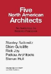 "FIVE NORTH AMERICAN ARCHITECTS ""AN ANTHOLOGY BY KENNETH FRAMPTON"""