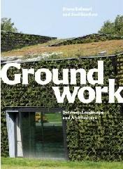 "GROUNDWORK ""BETWEEN LANDSCAPE AND ARCHITECTURE"""