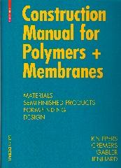 "CONSTRUCTION MANUAL FOR POLYMERS + MEMBRANES, ""MATERIALS SEMI-FINISHED PRODUCTS FORM-FINDING DESIGN"""