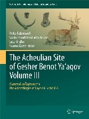 "THE ACHEULIAN SITE OF GESHER BENOT YA'AQOV Vol.III ""MAMMALIAN TAPHONOMY, THE ASSEMBLAGES OF LAYERS V-5 AND V-6"""