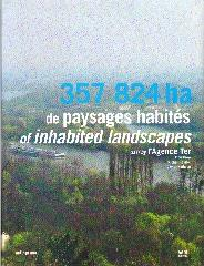 "357 824 HA DE PAYSAGES HABITES OF INHABITED LANDSCAPES ""PAR/ BY L'AGENCE TER"""