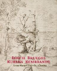 "BOSCH - BRUEGEL - RUBENS - REMBRANDT ""GREAT MASTERS FROM THE ALBERTINA"""