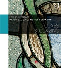 "PRACTICAL BUILDING CONSERVATION ""GLASS AND GLAZING"""