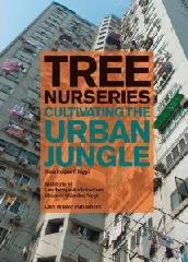 "TREE NURSERIES- CULTIVATING THE URBAN JUNGLE ""PLANT PRODUCTION WORLDWIDE"""