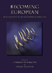 "BECOMING EUROPEAN ""THE TRANSFORMATION OF THIRD MILLENNIUM NORTHERN AND WESTERN EURO"""