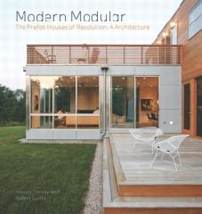 "MODERN MODULAR ""THE PREFAB HOUSES OF RESOLUTION: 4 ARCHITECTURE"""