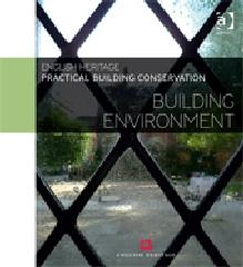 "PRACTICAL BUILDING CONSERVATION ""BUILDING ENVIRONMENT"""