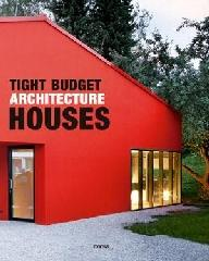 TIGHT BUDGET ARCHITECTURE. HOUSES