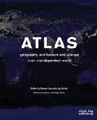 "ATLAS ""GEOGRAPHY, ARCHITECTURE AND CHANGE IN AN INTERDEPENDENT WORLD"""