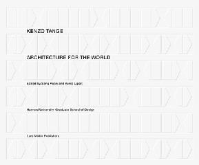 "KENZO TANGE ""ARCHITECTURE FOR THE WORLD"""