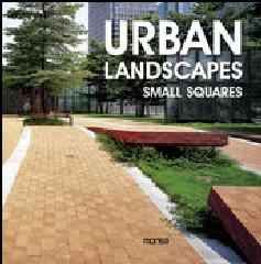 "URBAN LANDSCAPES. ""SMALL SQUARES"""