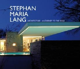 "STEPHAN MARIA LANG ""ARCHITECTURE A JOURNEY TO THE SOUL"""