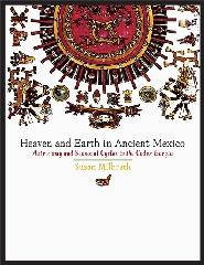 "HEAVEN AND EARTH IN ANCIENT MEXICO ""ASTRONOMY AND SEASONAL CYCLES IN THE CODEX BORGIA"""