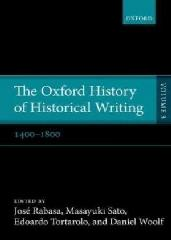 "THE OXFORD HISTORY OF HISTORICAL WRITING Vol.3 ""1400-1800"""