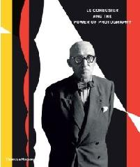 CORBUSIER AND THE POWER OF PHOTOGRAPHY