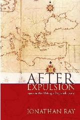 "AFTER EXPULSION ""1492 AND THE MAKING OF SEPHARDIC JEWRY"""