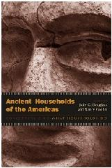"ANCIENT HOUSEHOLDS OF THE AMERICAS ""CONCEPTUALIZING WHAT HOUSEHOLDS DO"""