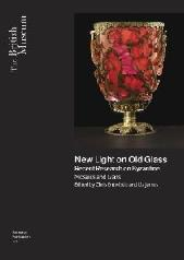 "NEW LIGHT ON OLD GLASS ""RECENT RESEARCH ON BYZANTINE GLASS AND MOSAICS"""