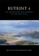 "BUTRINT 4 ""THE ARCHAEOLOGY AND HISTORIES OF AN IONIAN TOWN"""