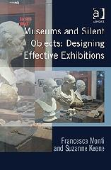 "MUSEUMS AND SILENT OBJECTS ""DESIGNING EFFECTIVE EXHIBITIONS"""