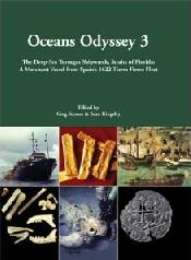 "OCEANS ODYSSEY 3. THE DEEP-SEA TORTUGAS SHIPWRECK, STRAITS OF FLORIDA ""A MERCHANT VESSEL FROM SPAIN'S 1622 TIERRA FIRME FLEET"""