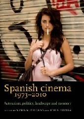 "SPANISH CINEMA 1973-2010 ""AUTEURISM, POLITICS, LANDSCAPE AND MEMORY"""