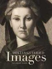 "DISTINGUISHED IMAGES ""PRINTS AND THE VISUAL ECONOMY IN NINETEENTH CENTURY FRANCE"""