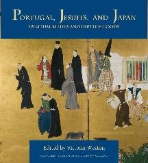 "PORTUGAL, JESUITS, AND JAPAN ""SPIRITUAL BELIEFS AND EARTHLY GOODS"""