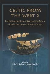 "CELTIC FROM THE WEST 2 ""RETHINKING THE BRONZE AGE AND THE ARRIVAL OF INDO-EUROPEAN  ..."""