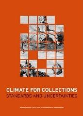 CLIMATE FOR COLLECTIONS - STANDARDS AND UNCERTAINTIES