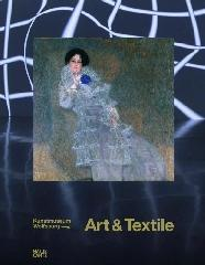 "ART & TEXTILE ""FABRIC AS MATERIAL AND CONCEPT IN MODERN ART FROM KLIMT TO THE P"""