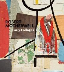 "ROBERT MOTHERWELL ""EARLY COLLAGES"""