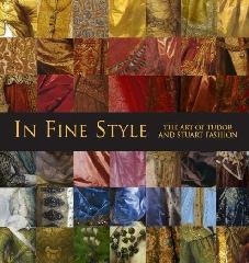 "IN FINE STYLE   THE ART OF TUDOR AND STUART FASHION ""FASHIONALBE DRESS IN TUDOR AND STUART PORTRAITS"""