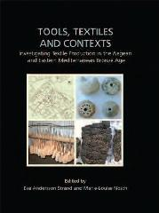 "TOOLS, TEXTILES & CONTEXT ""TEXTILE PRODUCTION IN THE AEGEAN AND EASTERN MEDITERRANEAN B"""