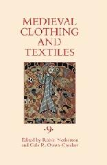 MEDIEVAL CLOTHING AND TEXTILES Vol.9